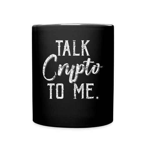 Talk Crypto To Me Cryptocurrency - Tasse einfarbig