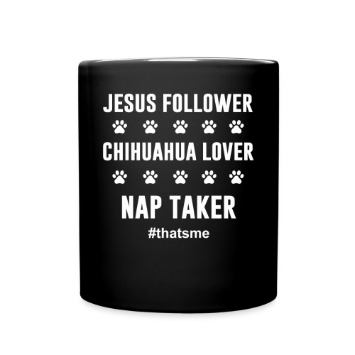 Jesus follower chihuahua lover nap taker - Full Colour Mug
