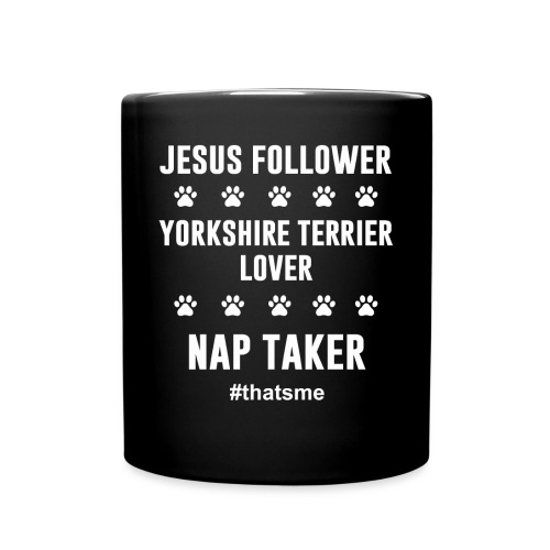 Jesus follower yorkshire terrier lover nap taker - Full Colour Mug