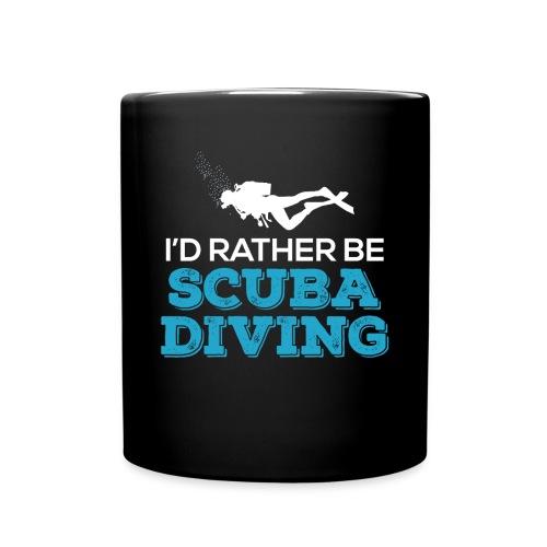I'd Rather Be Scuba Diving - Tasse einfarbig