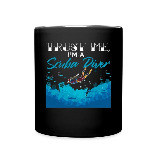 Trust Me, I'm A Scuba Diver - Tasse einfarbig