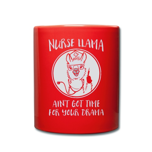 Nurse llama ain't got time for your drama - Full Colour Mug