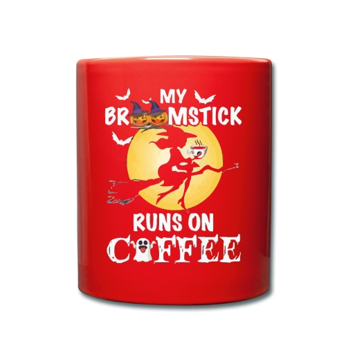 My broomstick runs on coffee - Full Colour Mug