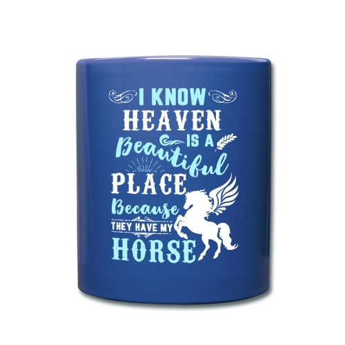 I know heaven is a beautiful place - Full Colour Mug