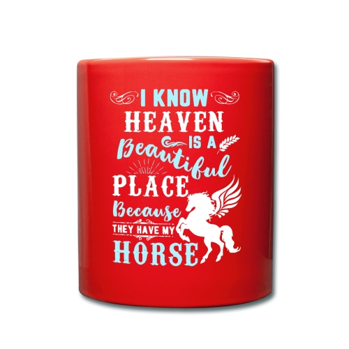 I know heaven is a beautiful place - Full Colour Mug
