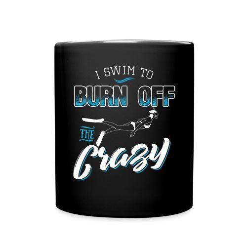 I Swim To Burn Of The Crazy - Tasse einfarbig