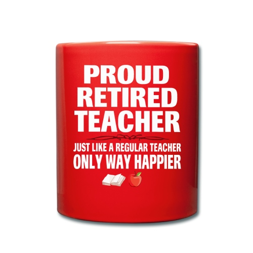 Proud retired teacher just like a regular teacher - Full Colour Mug