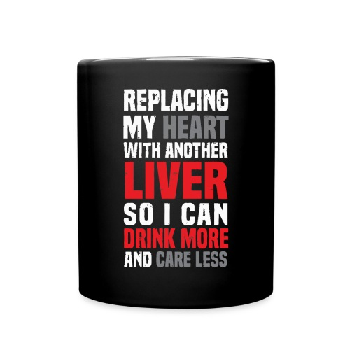 Replacing my heart with another liver - Full Colour Mug
