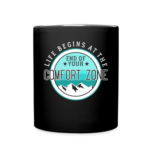 Life Begins At The End Of Your Comfort Zone - Tasse einfarbig