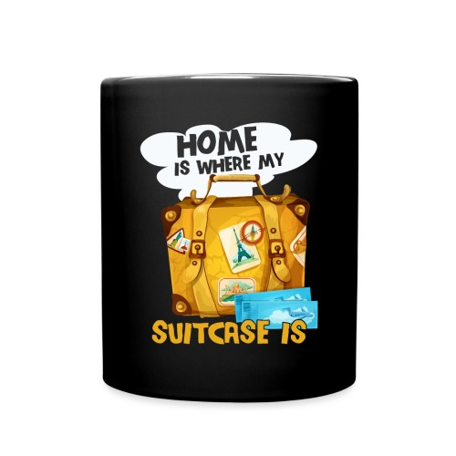 Home Is Where My Suitcase Is - Tasse einfarbig