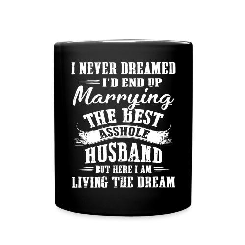 I'd end up marrying the best asshole husband - Full Colour Mug