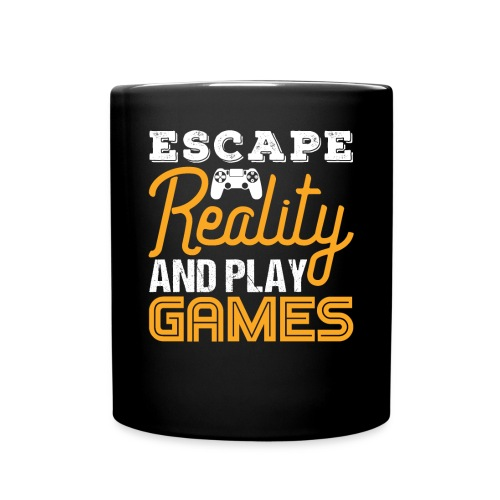 Escape Reality and Play Games - Tasse einfarbig
