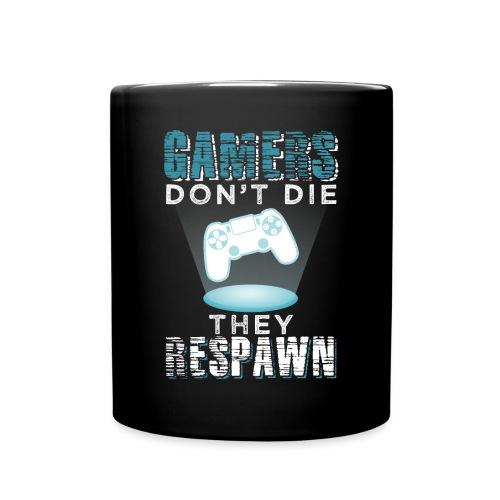 Gamers Don't Die They Respawn   Video Games - Tasse einfarbig