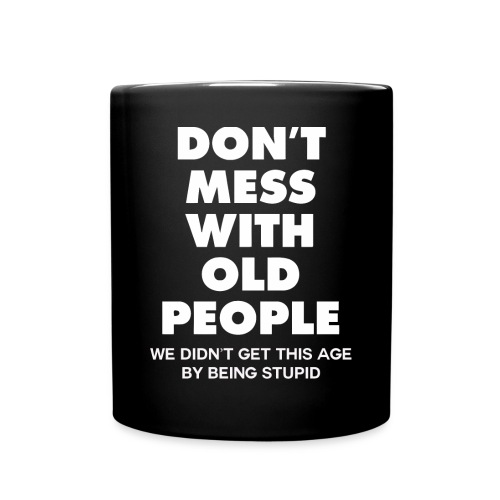 Don't mess with old people shirt - Full Colour Mug