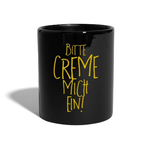 Bitte creme mich ein! - Tasse einfarbig