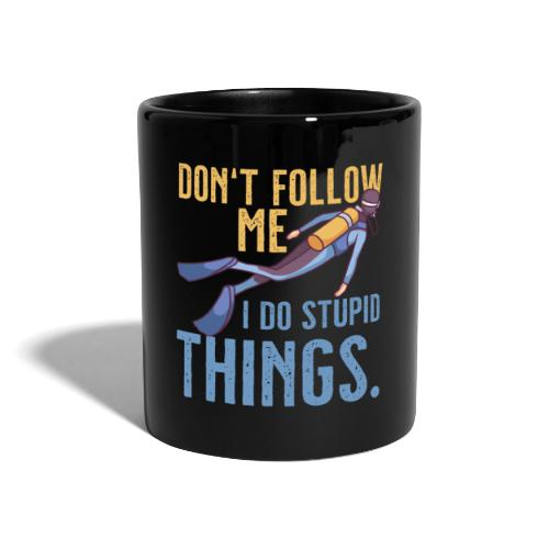 Don't follow me I do stupid things - Tasse einfarbig