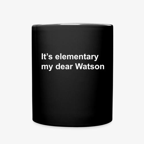 It's elementary my dear Watson - Sherlock Holmes - Full Colour Mug