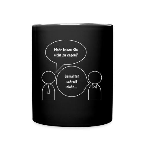 Genialität schreit nicht - Tasse einfarbig