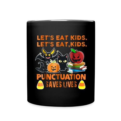 Let's eat kids punctuation saves lives shirt - Full Colour Mug