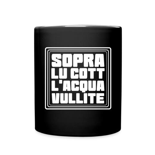 Sopra lu cott l´acqua vullite - Tazza monocolore