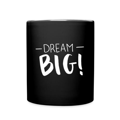 dream big - Tasse einfarbig