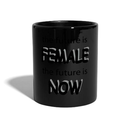 Future Female Now - Tasse einfarbig