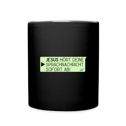 Jesus hört deine Sprachnachricht - Christlich - Tasse einfarbig