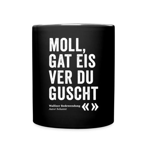 MOLL, GAT EIS VER DU GUSCHT - Tasse einfarbig