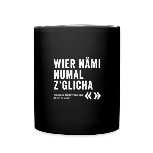 WIER NÄMI NUMAL Z'GLICHA - Tasse einfarbig