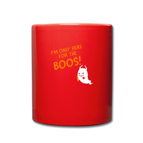 Only here for the boos! - Full Colour Mug