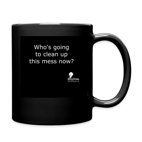 Bompovo em inglês: Who's going to clean up - Full Colour Mug