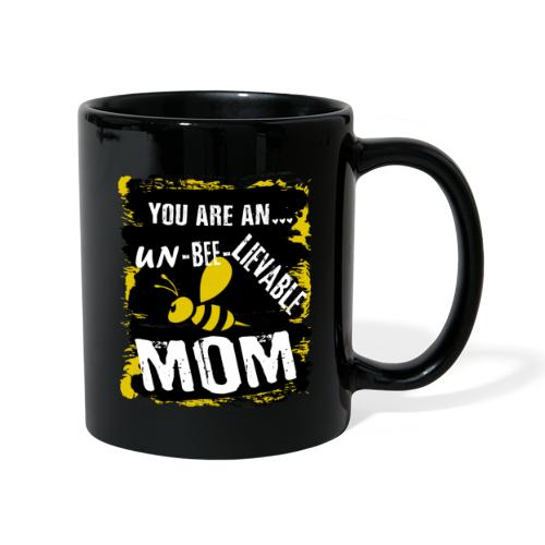 you re a un BEE Lievable mom - Tasse einfarbig