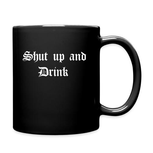Shut up and Drink - Tasse einfarbig