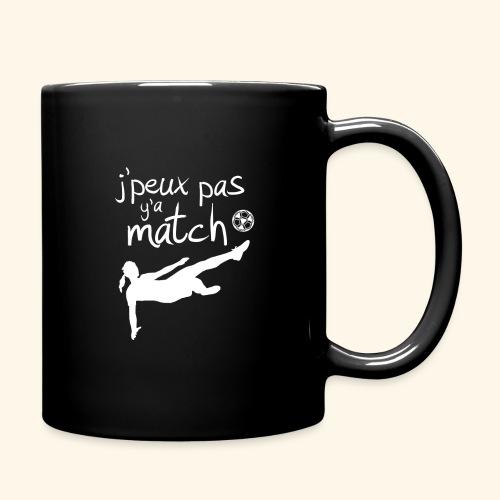 Foot féminin - J'peux pas y'a match - footballeuse - Mug uni