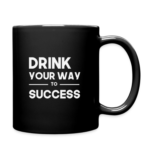 Drink your way to success - Tasse einfarbig