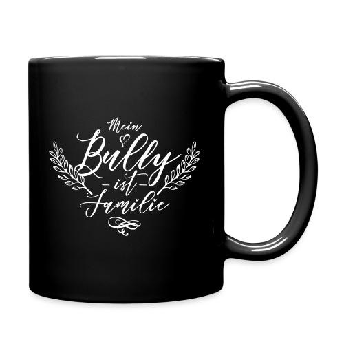 Mein Bully ist Familie - Bulldoggen Liebe - Tasse einfarbig