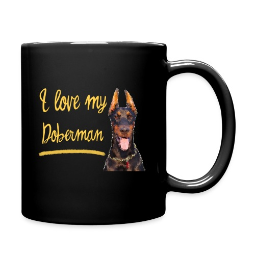 Dobermann Pinscher - I love my Doberman - Tasse einfarbig