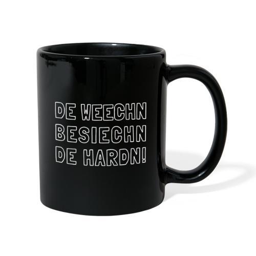 De Weechn besiechn de Hardn - Tasse einfarbig