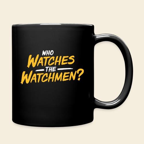 Who Watches The Watchmen? - Tasse einfarbig