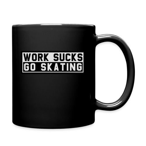 Work sucks go skating - Tasse einfarbig