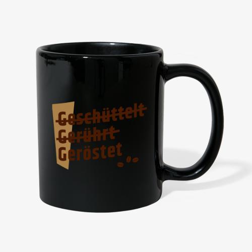 3G-Regel Kaffee - geschüttelt gerührt geröstet - Tasse einfarbig