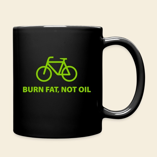 Burn fat, not oil - Tasse einfarbig
