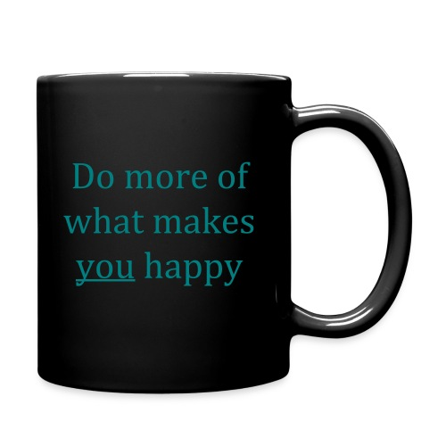 Do more of what makes you happy - Full Colour Mug
