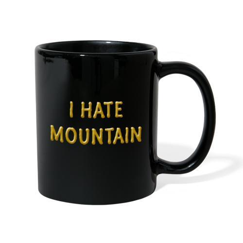 hate mountain - Tasse einfarbig
