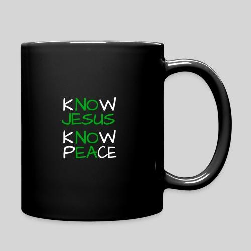 know Jesus know Peace - kenne Jesus kenne Frieden - Tasse einfarbig