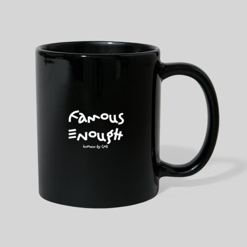 Famous enough known by God - Tasse einfarbig