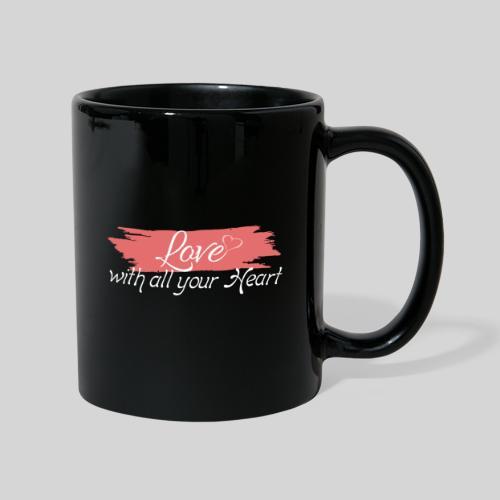 Love with all your Heart - Liebe von ganzem Herzen - Tasse einfarbig
