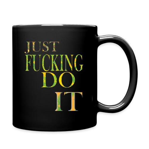 Just fucking do it funny shirt for men and women. - Mug uni