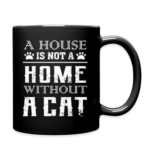 A house is not a home without a cat - Tasse einfarbig