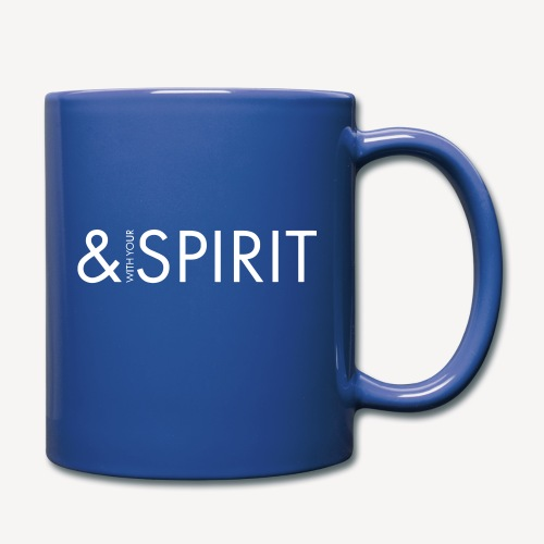 AND WITH YOUR SPIRIT - Full Colour Mug
